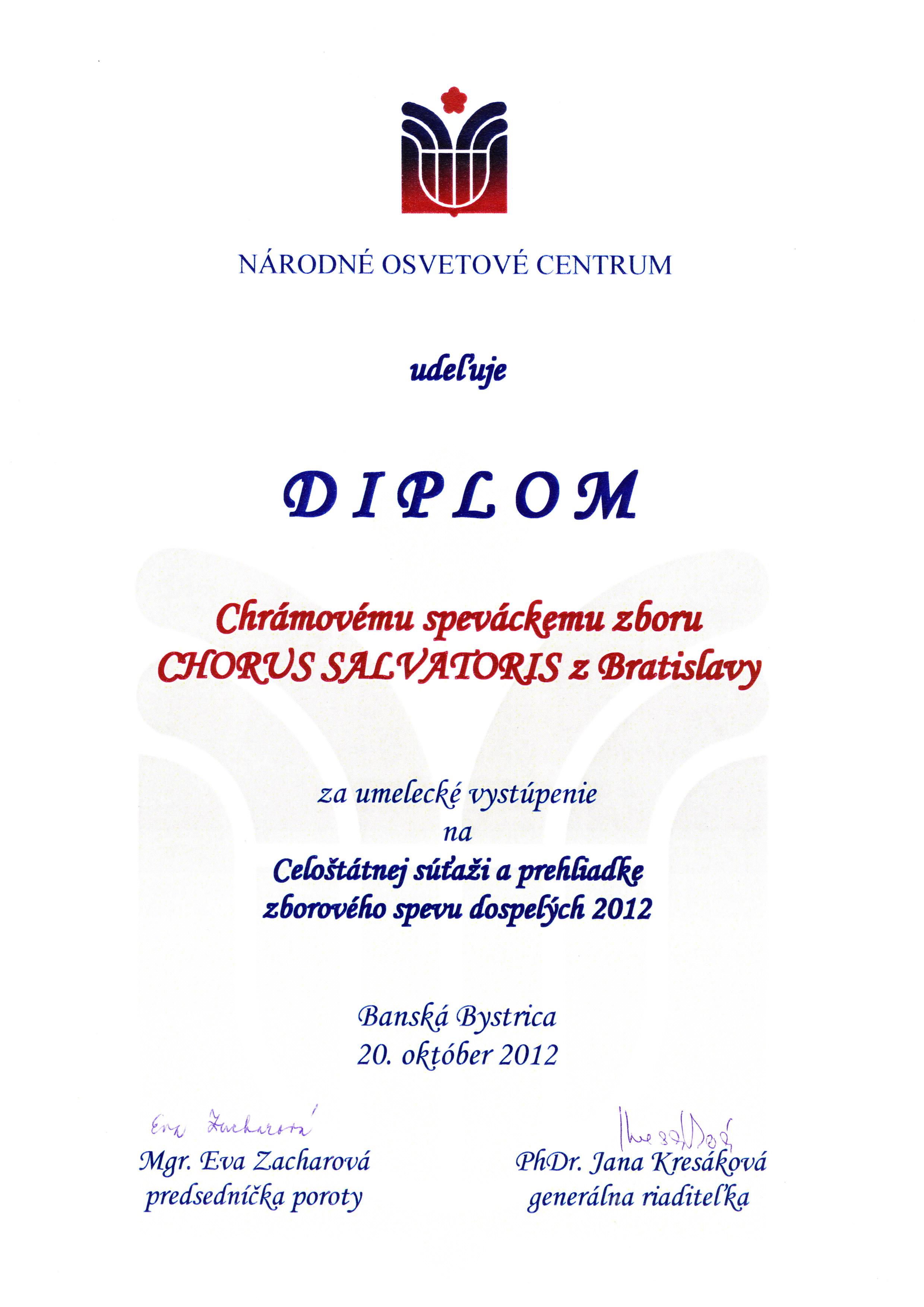Diplom za umelecké vystúpenie v Celoštátnej súťaži a prehliadke zborového spevu dospelých Banská Bystrica (20. októbra 2012)